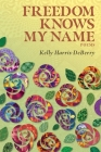 Freedom Knows My Name: Poems Cover Image