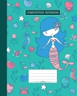 Composition Notebook: Wide Ruled - Marine Ocean Shells Fish Corals and Cute Mermaids - Back to School Composition Book for Teachers, Student Cover Image