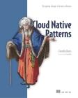 Cloud Native Patterns: Designing change-tolerant software Cover Image
