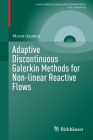 Adaptive Discontinuous Galerkin Methods for Non-Linear Reactive Flows (Lecture Notes in Geosystems Mathematics and Computing) Cover Image