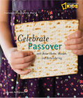 Holidays Around the World: Celebrate Passover: With Matzah, Maror, and Memories Cover Image