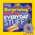 Surprising Stories Behind Everyday Stuff Cover Image