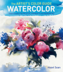 The Artist's Color Guide--Watercolor: Understanding Palette, Pigments and Properties Cover Image