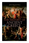 The History of Ancient Greece: From Its Beginnings Until the Death of Alexandre the Great (3rd millennium B.C. - 323 B.C.) Cover Image