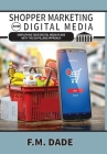 Shopper Marketing and Digital Media: Simplifying Your Digital Media Plans with the Six Pillars Approach Cover Image