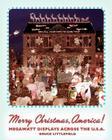 Merry Christmas, America!: Megawatt Displays Across the U.S.A. Cover Image