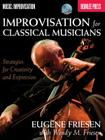 Improvisation for Classical Musicians: Strategies for Creativity and Expression Cover Image