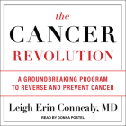 The Cancer Revolution: A Groundbreaking Program to Reverse and Prevent Cancer Cover Image