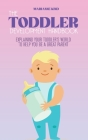 The Toddler Development HandBook: Explaining Your Toddler's World To Help You Be a Great Parent Cover Image