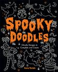 Spooky Doodles: Ghostly Designs to Complete and Create Cover Image