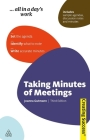 Taking Minutes of Meetings: Set the Agenda; Identify What to Note; Write Accurate Minutes Cover Image