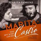 Marita Lib/E: The Spy Who Loved Castro Cover Image