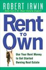 Rent to Own: Use Your Rent Money to Get Started Owning Real Estate Cover Image