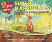 Super Marsupials: Kangaroos, Koalas, Wombats, and More (Let's-Read-and-Find-Out Science 1) Cover Image