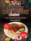 550 Instant Pot Recipes Cookbook: Quick & Healthy Instant Pot Electric Pressure Cooker Recipes for Complete Beginners Cover Image