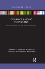Deviance Among Physicians: Fraud, Violence, and the Power to Prescribe (Crime and Society) Cover Image