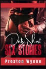 Dirty Short Sex Stories: All Your Dirty Dreams in a Single Volume! Dirty Daddies, Sex Slave, MILFs, Bisexual, Lesbian, Babysitter, Gangbang, BD Cover Image