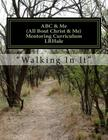 ABC & Me: All Bout Christ and Me Cover Image