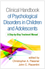 Clinical Handbook of Psychological Disorders in Children and Adolescents: A Step-by-Step Treatment Manual Cover Image