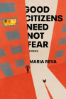 Good Citizens Need Not Fear: Stories Cover Image