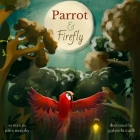 Parrot & Firefly: (a read-aloud picture book for children age 3-6 and 6-8, preschool - grade 2) Cover Image