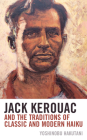 Jack Kerouac and the Traditions of Classic and Modern Haiku Cover Image