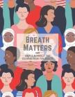 Breath Matters: