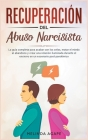 Recuperación del abuso narcisista: La guía completa para acabar con los celos, matar el miedo al abandono y crear una relación iluminada durante el en Cover Image