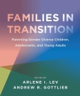 Families in Transition: Parenting Gender Diverse Children, Adolescents, and Young Adults Cover Image
