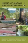 Hiking Atlanta's Hidden Forests: Intown and Out Cover Image