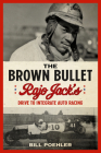 The Brown Bullet: Rajo Jack's Drive to Integrate Auto Racing Cover Image