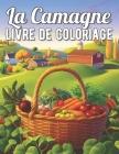 La Camagne Livre de Coloriage: Paysages de campagne à colorier pour adultes avec 25 dessins exclusifs Cover Image