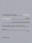 Schön Und Gut: Was Werteorientierte Gestaltung Verändern Kann Cover Image