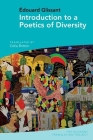 Introduction to a Poetics of Diversity: By Édouard Glissant Cover Image