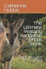 The Ultimate Wallaby Kangaroo Photo Book: Looking through the eyes of these small or mid-sized macropod Cover Image