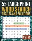 55 Large Print Word Search Puzzles and Solutions: Activity Book for Adults and kids Full Page Seek and Circle Word Searches to Challenge Your Brain (F Cover Image