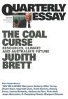 Quarterly Essay 78: The Coal Curse: Resources, Climate and Australia's Future Cover Image