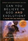 Can You Believe in God and Evolution?: A Guide for the Perplexed Cover Image