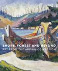 Shore, Forest and Beyond: Art from the Audain Collection Cover Image