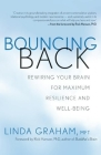 Bouncing Back: Rewiring Your Brain for Maximum Resilience and Well-Being Cover Image