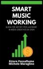 Smart Music Working: Guida per Artisti per Lavorare in modo Creativo da Casa Cover Image