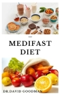 The Medifast Diet: Everything You Need To Know and Getting Started on A Medifast Diet With Delicious Recipes Cover Image