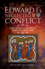 Edward I's Neglected Conflict: The Anglo-French War of 1294-1303 Cover Image