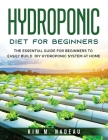 Hydroponics For Beginners: The Essential Guide For Beginners To Easily Build DIY Hydroponic System At Home Cover Image
