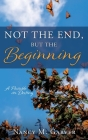 Not the End, But the Beginning: A Parable on Destiny Cover Image