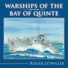 Warships of the Bay of Quinte Cover Image