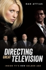 Directing Great Televison: Inside Tv's New Golden Age Cover Image