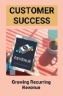 Customer Success: Growing Recurring Revenue: Margin Growth Cover Image