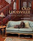 Old Louisville: Exuberant, Elegant, and Alive Cover Image