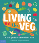 Living on the Veg: A kids' guide to life without meat Cover Image
